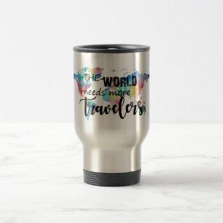 The world needs more travelers travel mug