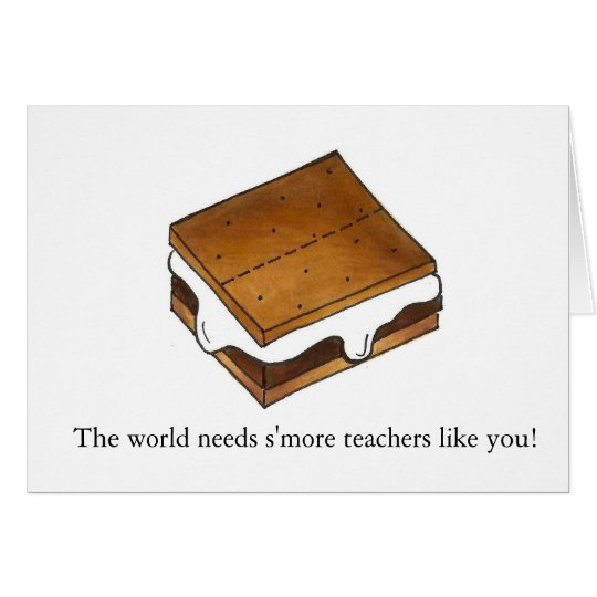 The World Needs S'more Teachers Smores Education Card