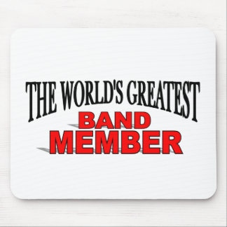 The World s Greatest Band Member Mouse Pads