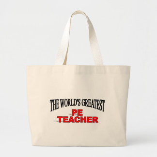 The World s Greatest PE Teacher Canvas Bags