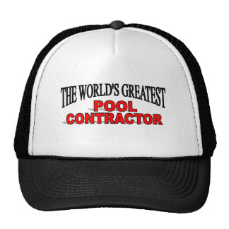 The World s Greatest Pool Contractor Trucker Hat