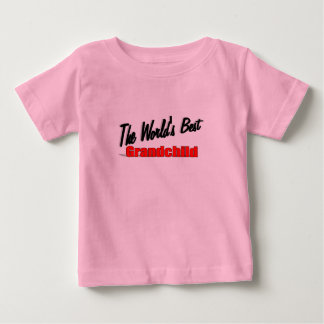 The World's Best Grandchild Baby T-Shirt