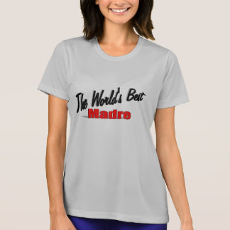 The World's Best Madre T-Shirt