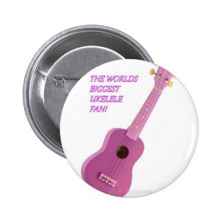 The Worlds Biggest Ukelele Fan Pinback Button