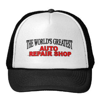 The World's Greatest Auto Repair Shop Hats
