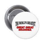 The World's Greatest Great Great Grandma Pins