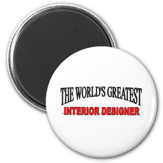 The World's Greatest Interior Designer 6 Cm Round Magnet