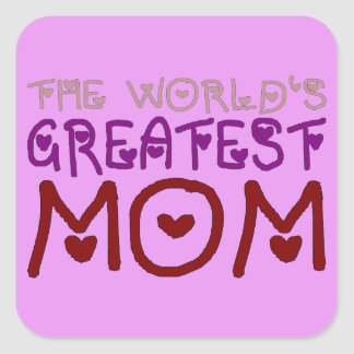 The World's Greatest Mom (Mother's Day & Birthday) Square Sticker