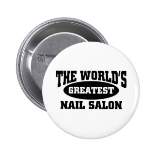 The world's greatest nail salon 6 cm round badge