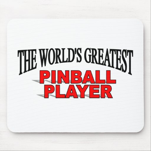 The World's Greatest Pinball Player Mouse Pad