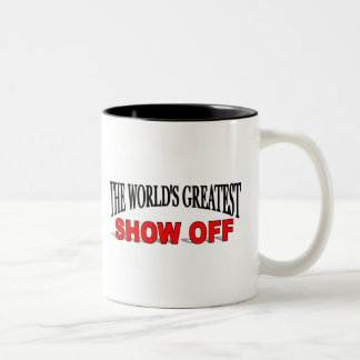 The World's Greatest Show Off Two-Tone Mug