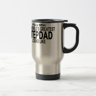the worlds greatest stepdad looks like tshirts.png travel mug