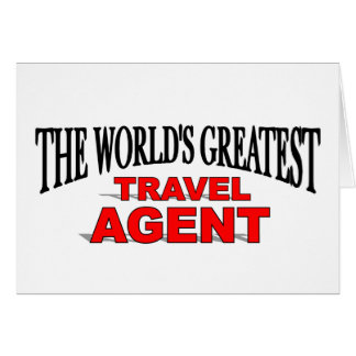 The World's Greatest Travel Agent Greeting Card