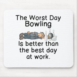THE WORST DAY BOWLING - BETTER THAN WORK MOUSE PAD