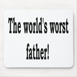The Worst Father Mouse Pad