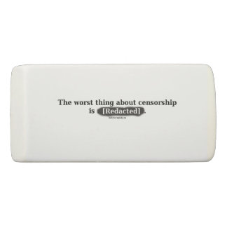 The Worst Thing About Censorship - Eraser