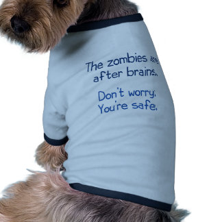 The zombies are after brains dog tee