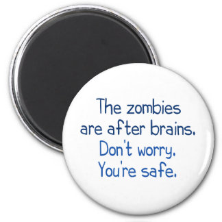 The zombies are after brains magnet