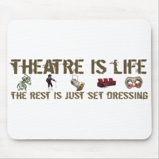 Theatre is Life Mouse Pad