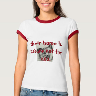 their home is nature not the zoo. freedom. t shirts