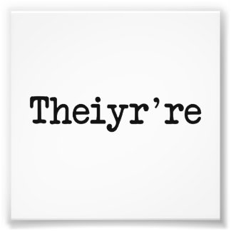 Theiyr're Their There They're Grammer Typo Photo Print
