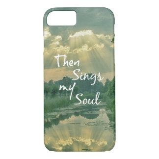Then Sings my Soul Christian Quote with Sunbeams iPhone 7 Case