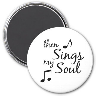 Then Sings my Soul Magnet
