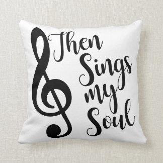 Then Sings My Soul Pillow
