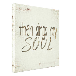 """""""Then Sings My Soul"""" quote on sheet music Canvas Print"""