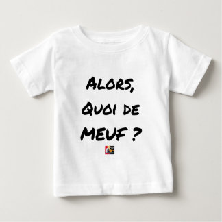 THEN, WHAT OF GIRL? - Word games Baby T-Shirt