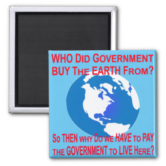 Then Why Do We Pay Government To Live Here? Square Magnet