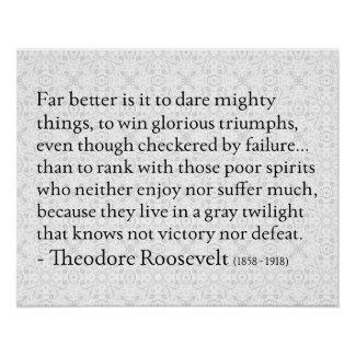 Theodore Roosevelt 'Dare Mighty Things' Poster