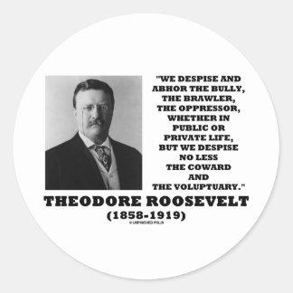Theodore Roosevelt Despise Bully Coward Voluptuary Classic Round Sticker