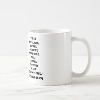 Theodore Roosevelt Doctrine Strenuous Life Coffee Mug