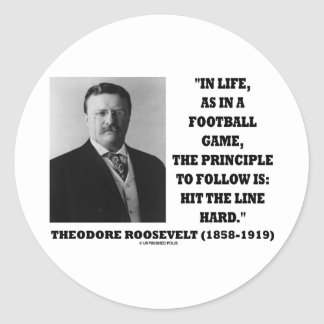 Theodore Roosevelt Life Football Game Hit Line Classic Round Sticker