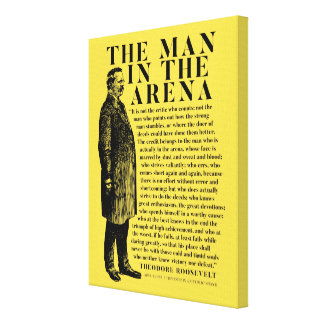 Theodore Roosevelt 'Man In The Arena' Speech Canvas Print
