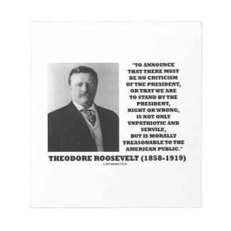 Theodore Roosevelt Morally Treasonable Quote Memo Note Pads