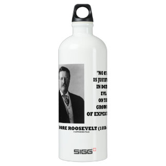 Theodore Roosevelt No Man Justified In Doing Evil SIGG Traveller 1.0L Water Bottle