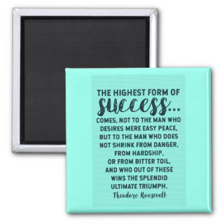 Theodore Roosevelt Quote on Success / Adversity Magnet