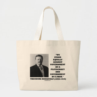 Theodore Roosevelt Stand Government Plutocracy Mob Jumbo Tote Bag
