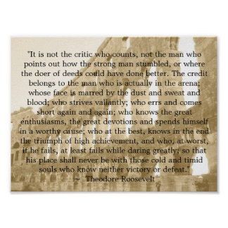"Theodore Roosevelt ""The arena""  ""It is not the..."" Poster"