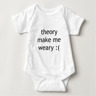 theory make me weary :( baby bodysuit