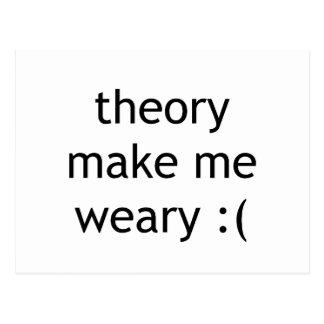 theory make me weary :( postcard
