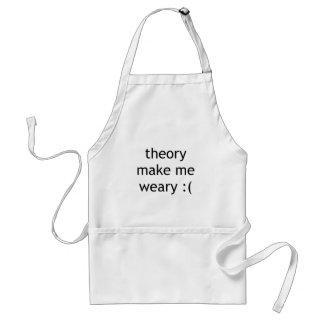 theory make me weary :( standard apron