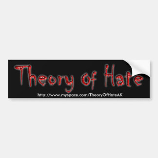 Theory Of Hate Bumper Sticker