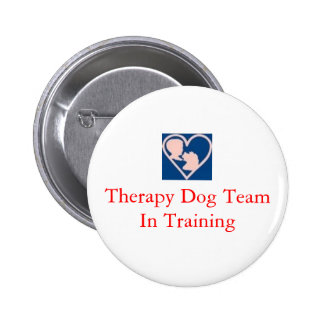 therapy_dog_insignia, Therapy Dog Team In Training 6 Cm Round Badge