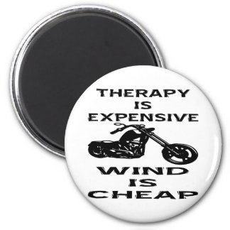 Therapy Is Expensive Biker Wind Is Cheap Magnet