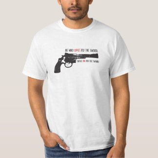 There am who lives by the sword T-Shirt