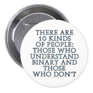 There are 10 kinds of people... 7.5 cm round badge