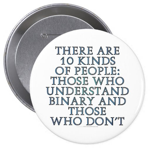 There are 10 kinds of people... pinback button
